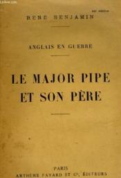 Anglais En Guerre. Le Major Pipe Et Son Pere. - Couverture - Format classique