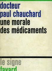 Une Morale Des Medicaments. - Couverture - Format classique