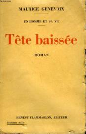 Un Homme Et Sa Vie. Tete Baissee. - Couverture - Format classique