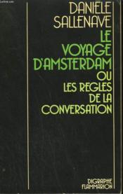 Le Voyage D'Amsterdam Ou Les Regles De La Conversation. - Couverture - Format classique