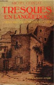 Tresques En Languedoc Ou L'Histoire Vivante Dans Le Midi. - Couverture - Format classique