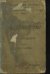 ARITHMETIQUE ET NOTIONS DE COMPTABILITE. COURS SUPERIEUR. 3e EDITION. - Couverture - Format classique