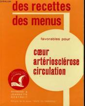 Des Recettes Des Menus Favoravbles Pour Coeur, Arteriosclerose, Circulation - Couverture - Format classique