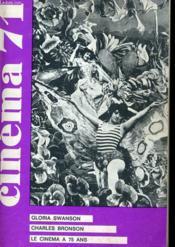Cinema 71 N° 152 - Gloria Swanson - Charles Bronson - Le Cinema A 75 Ans - Couverture - Format classique