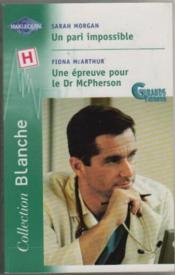 Pari impossible / Une épreuve pour le dr McPherson - Couverture - Format classique