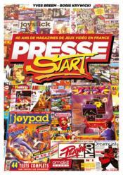 Presse start ; 40 ans de magazines de jeux vidéo en France - Couverture - Format classique