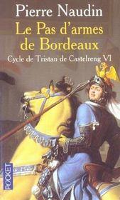 Cycle de Tristan de Castelreng t.6 ; le pas d'armes de bordeaux - Intérieur - Format classique