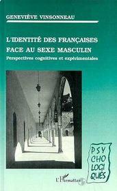 L'Identite Des Francaises Face Au Sexe Masculin : Perspectives Cognitives Et Experimentales - Intérieur - Format classique