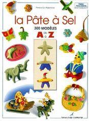 La pâte à sel ; 300 modèles de A à Z - Couverture - Format classique