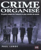 Crime Organise ; Un Guide Complet De L'Industrie La Plus Rentable Du Monde - Intérieur - Format classique