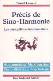 Précis de sino-harmonie ; les déséquilibres fondamentaux - Couverture - Format classique