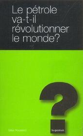Le Petrole Va-T-Il Revolutionner Le Monde ? - Intérieur - Format classique