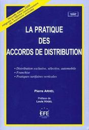 La pratique des accords de distribution. distribution exclusive, selective, auto - Intérieur - Format classique