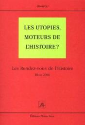 Les utopies moteurs de l histoire - Couverture - Format classique