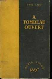 A Tombeau Ouvert. ( Fast One). Collection : Serie Noire Sans Jaquette N° 36 - Couverture - Format classique