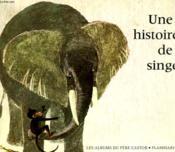 Une Histoire De Singe. Les Albums Du Pere Castor. - Couverture - Format classique