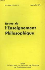 REVUE DE L'ENSEIGNEMENT PHILOSOPHIQUE, 22e ANNEE, N° 5, JUIN-JUILLET 1972 - Couverture - Format classique