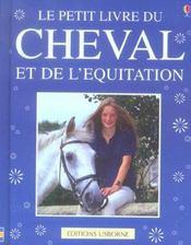 Le Petit Livre Du Cheval Et De L'Equitation - Intérieur - Format classique