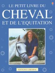 Le Petit Livre Du Cheval Et De L'Equitation - Couverture - Format classique