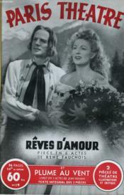 PARIS THEATRE N° 19 - REVES D'AMOUR, pièce en 6 actes de RENE FAUCHOIS et PLUME AU VENT, comédie musicale en 6 tableaux de JEAN NOHAIN - Couverture - Format classique
