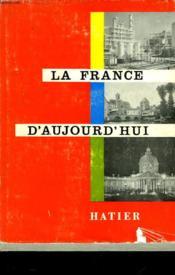 La France D'Aujourd'Hui - Son Visage - Sa Civilisation - Couverture - Format classique