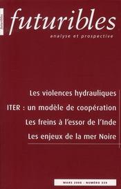 Futuribles t.339 ; les violences hydrauliques ; ITER : un modèle de coopération ; les freins à l'essor de l'Inde ; les enjeux de la mer Noire - Intérieur - Format classique