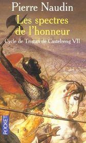 Cycle de Tristan de Castelreng t.7 ; les spectres de l'honneur - Intérieur - Format classique