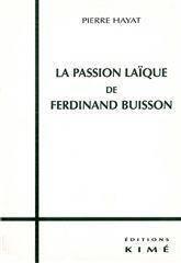 Passion Laique De Ferdinand Buisson (La) - Couverture - Format classique