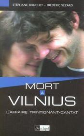Mort A Vilnius ; L'Affaire Trintignant-Cantat - Intérieur - Format classique