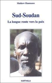 Sud-Soudan ; la longue route vers la paix - Couverture - Format classique