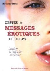 Gestes et messages érotiques du corps ; décodage de l'approche amoureuse - Couverture - Format classique