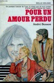 Pour Un Amour Perdu. Collection : A La Belle Helene. - Couverture - Format classique
