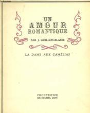 La Dame Aux Camelias. Un Amour Romantique - Couverture - Format classique