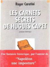Les Carnets Secrets D'Hugues Capet - Couverture - Format classique