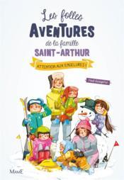 Les folles aventures de la famille Saint-Arthur T.4 ; attention aux engelures ! - Couverture - Format classique