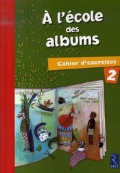 A L'Ecole Des Albums Cp - Serie 1 ; Cahier D'Exercices T.2 - Intérieur - Format classique