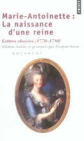 Marie-antoinette : la naissance d'une reine - Couverture - Format classique