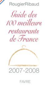 Guide des 100 meilleurs restaurants de france (édition 2007-2008) - Couverture - Format classique