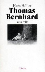 Thomas Bernhard ; une vie - Couverture - Format classique
