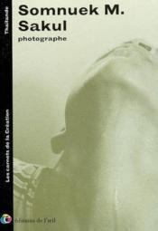 Somnuek m. sakul photographe, 2002 (les carnets de la creation) - Couverture - Format classique