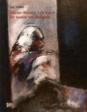 Olivier Bernex, Léo Ferré, de toutes les couleurs - Couverture - Format classique