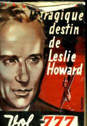 Vol 777. Le Tragique Destin De Leslie Howard. - Couverture - Format classique