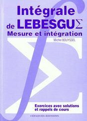 Mesure et integration ; integrale de Lebesgue ; exercices avec solutions - Intérieur - Format classique