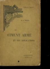 Le Ciment Arme Et Ses Applications. - Couverture - Format classique
