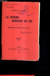 Les Supremes Bourreaux Des Lois - Tragedie Juridique Et Judiciaire En Trois Actes Brefs(Plaquette). - Couverture - Format classique