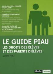 Le guide Piau ; les droits des parents d'élèves et des élèves - Couverture - Format classique