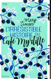 L'irrésistible histoire du Café Myrtille - Couverture - Format classique