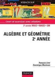 Mathematiques pour la licence - t01 - algebre et geometrie - licence 2e annee - Couverture - Format classique