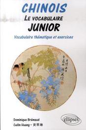Chinois, le vocabulaire junior ; vocabulaire thématique et exercices corrigés - Intérieur - Format classique