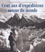 Cent ans d'expéditions autour du monde - Couverture - Format classique